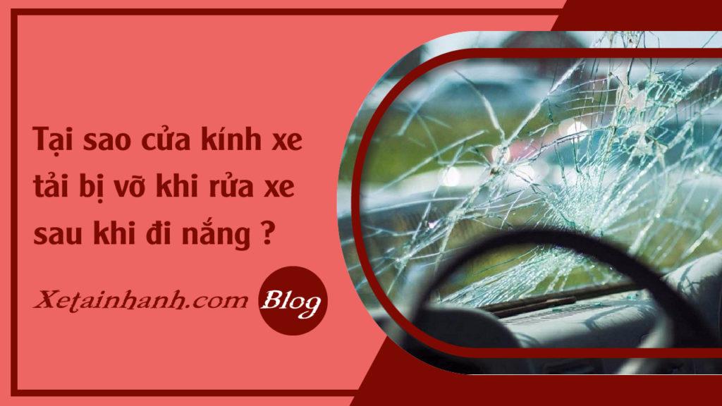 Tại sao cửa kính xe tải bị vỡ khi rửa xe sau khi đi nắng ?
