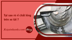faq-tai-sao-ro-ri-chat-long-tren-xe-tai