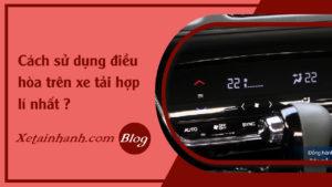 faq-cach-su-dung-dieu-hoa-xe-tai-hop-li